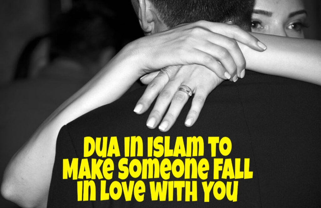 Dua in Islam to make someone fall in love with you