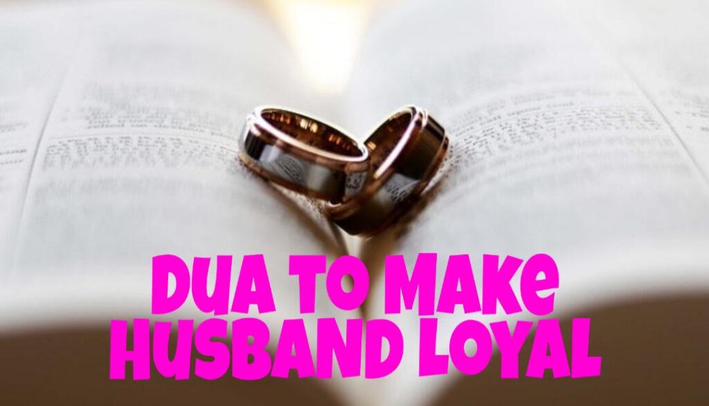 Dua to make husband loyal