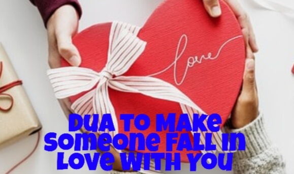 Dua to make someone fall in love with you