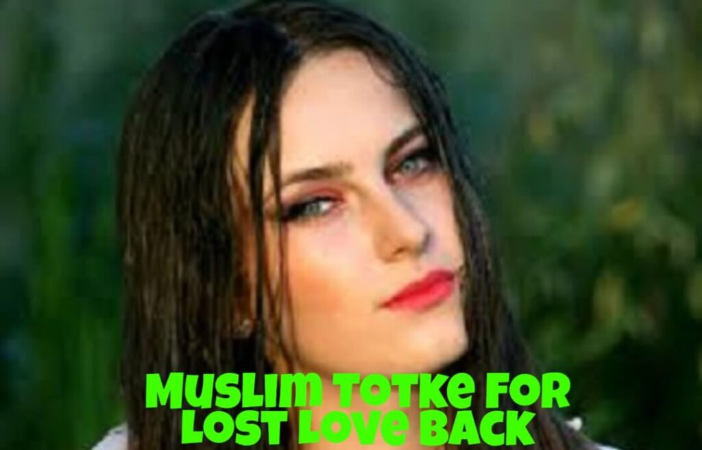Muslim totke for lost love back