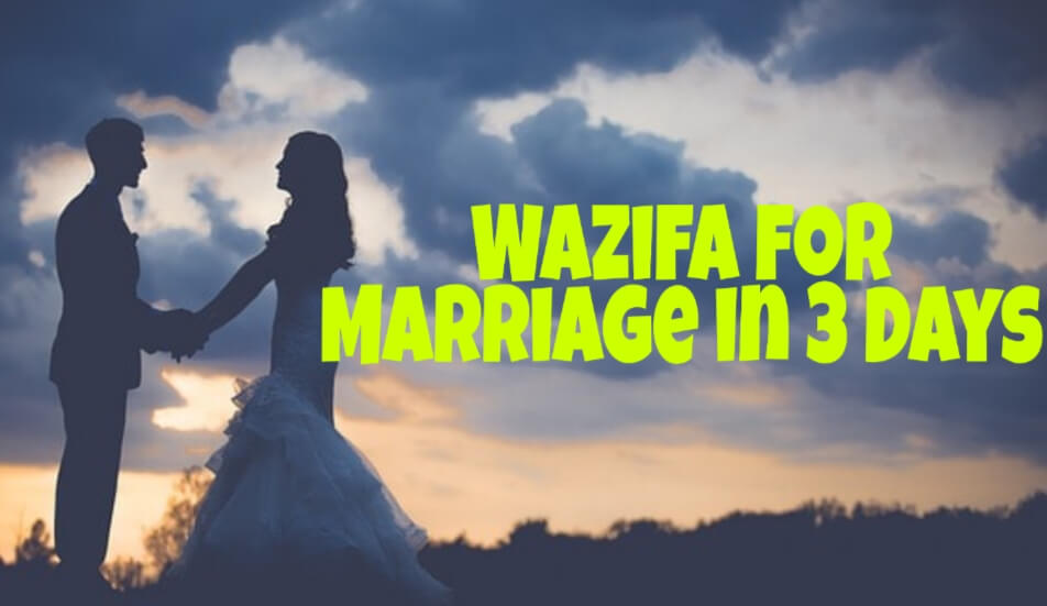 Wazifa for Marriage in 3 days