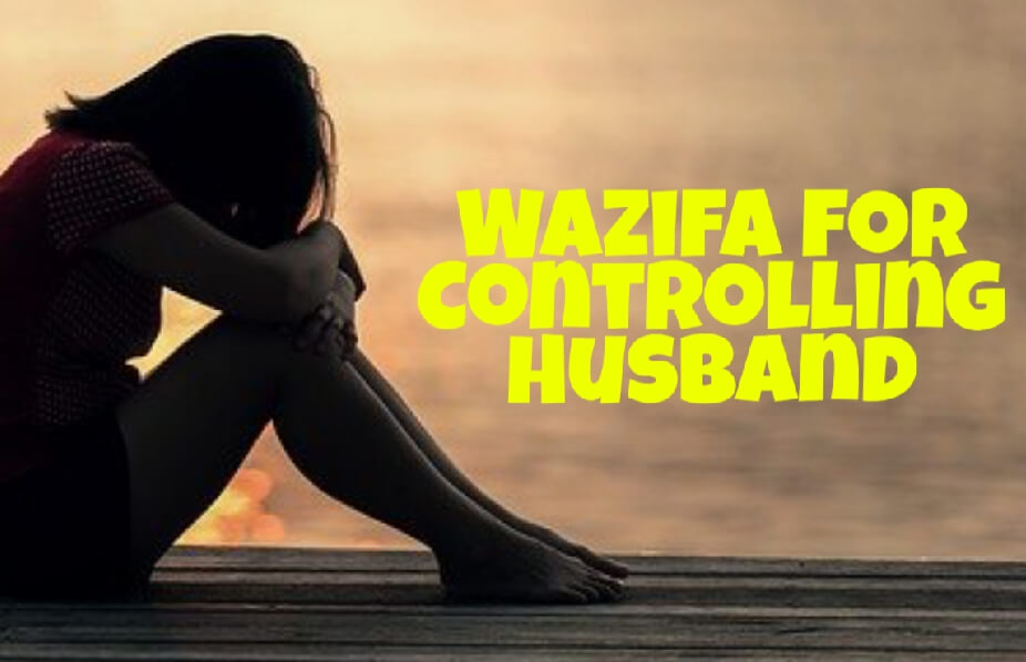 This is the post of wazifa for controlling husband that will help all the wives in the world