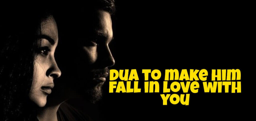 dua to make him fall in love with you
